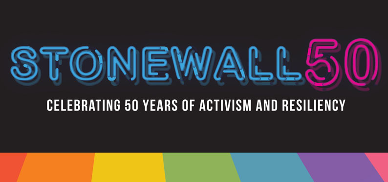 Stonewall 50: Celebrating 50 Years of Activism and Resiliancey